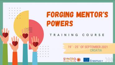 "CALL FOR MENTORS – TC: ""Forging Mentor's Powers"" in Croatia"
